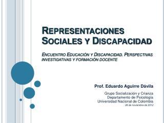 Prof. Eduardo Aguirre Dávila Grupo Socializaci ón y Crianza Departamento  de Psicología