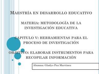 Alumna: Gladys  P az Martínez