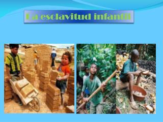 La esclavitud infantil
