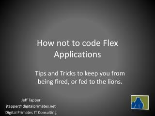 How not to code Flex Applications