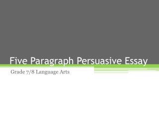 Five Paragraph Persuasive Essay