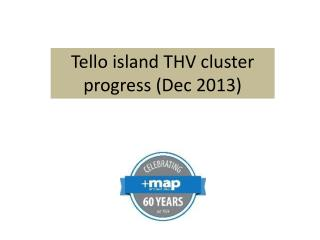 Tello  island THV cluster progress (Dec 2013)