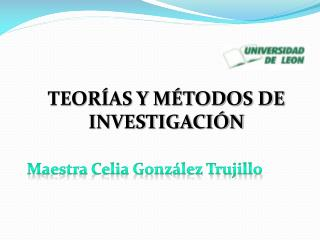 TEORÍAS Y MÉTODOS DE  INVESTIGACIÓN