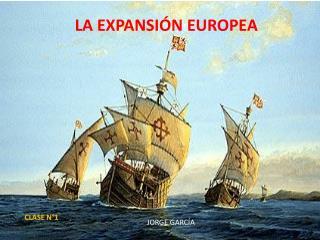 LA EXPANSIÓN EUROPEA