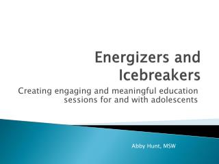 Energizers and Icebreakers