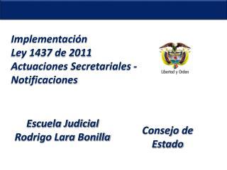 Implementación  Ley 1437 de 2011 Actuaciones Secretariales -  Notificaciones
