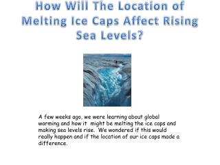 How Will The Location of Melting Ice Caps Affect Rising Sea Levels?