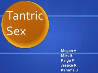 Megan  A Mike  E Paige  P  Jessica  R Kamma U