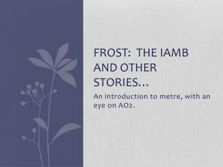 Frost:  The Iamb and other stories…