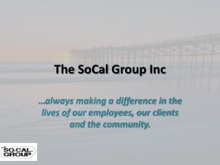 The Socal group inc review