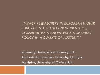 Rosemary Deem, Royal Holloway, UK;