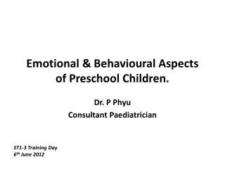 Emotional &  Behavioural  Aspects of Preschool Children.