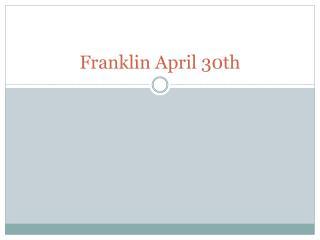 Franklin April 30th