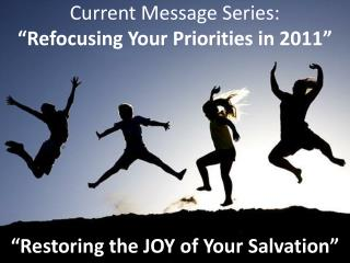 "Current Message Series: ""Refocusing  Your Priorities in 2011 """