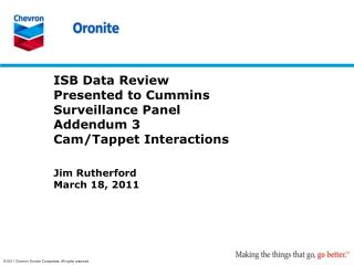 ISB Data Review Presented to Cummins Surveillance Panel Addendum  3 Cam/Tappet Interactions