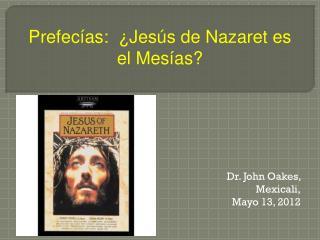 Dr. John Oakes,  Mexicali, Mayo 13,  2012