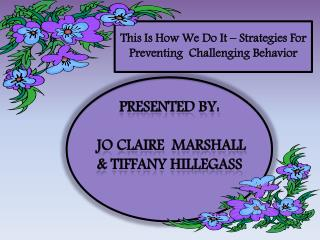 This Is How We Do It � Strategies For Preventing  Challenging Behavior