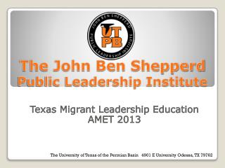 The John Ben Shepperd  Public Leadership Institute