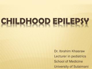 CHILDHOOD Epilepsy