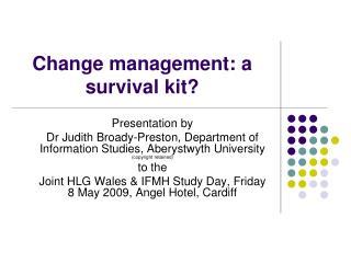 Change management: a survival kit