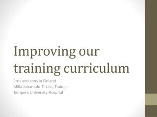 Improving our training curriculum