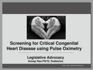 Screening for  Critical Congenital  Heart Disease using Pulse Oximetry