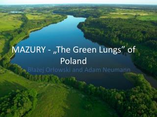 """MAZURY -  """" The  Green  Lungs """" of Poland"""