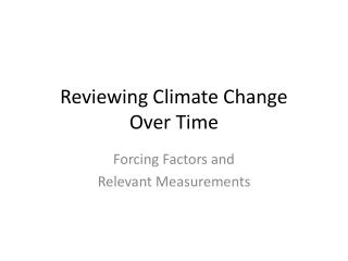 Reviewing Climate Change  Over Time
