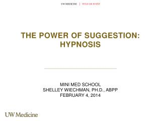 THE POWER OF SUGGESTION: HYPNOSIS