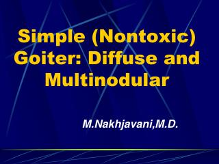 Simple (Nontoxic) Goiter: Diffuse and Multinodular