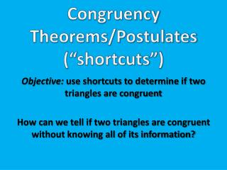 "Congruency  Theorems/Postulates  (""shortcuts"")"