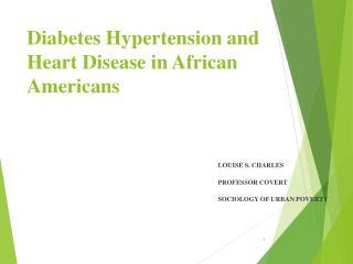 Diabetes Hypertension and Heart Disease in African Americans