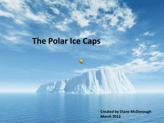 The Polar Ice Caps