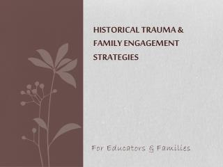 Historical Trauma & Family Engagement Strategies