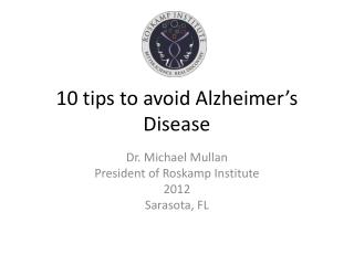 10 tips to avoid Alzheimer�s Disease