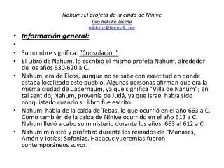 Nahum : El profeta de la caída de Nínive Por:  Robidio Zeceña robidioz@hotmail.com