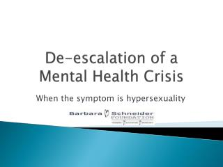 De-escalation of a Mental Health Crisis