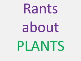 Rants about PLANTS