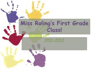 Miss  Roling's  First Grade Class!
