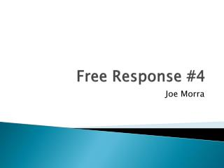 Free Response #4