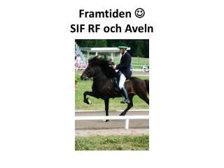 Framtiden   SIF RF och Aveln