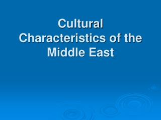 Cultural Characteristics of the Middle East
