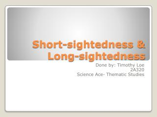 Short-sightedness & Long-sightedness