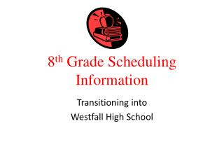 8 th  Grade Scheduling Information