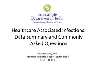 Healthcare Associated Infections: Data Summary and Commonly Asked Questions