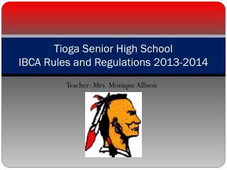 Tioga Senior High School  IBCA Rules and Regulations 2013-2014