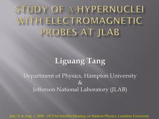 STUDY of   - Hypernuclei  with Electromagnetic Probes at JLAB