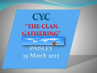 "CYC ""THE CLAN GATHERING"" PAISLEY 19 March 2012"