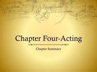 Chapter Four-Acting
