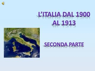 L'ITALIA DAL 1900  AL 1913 Seconda parte